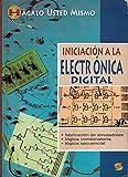 Iniciación a la electrónica digital (Hágalo Usted Mismo)