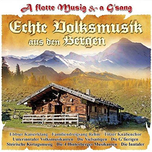 Echte Volksmusik aus den Bergen - A flotte Musik & a G\'sang