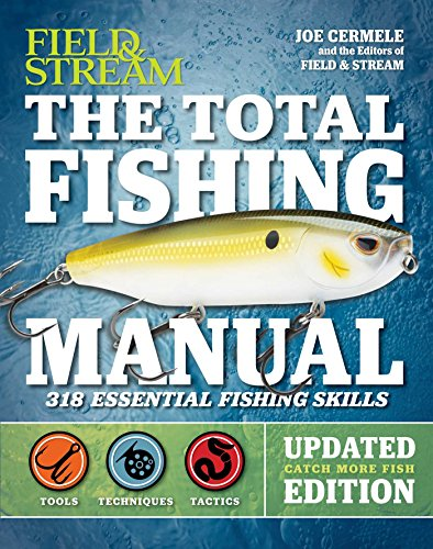 The Total Fishing Manual (Revised Edition): 318 Essential Fishing Skills (Field & Stream)