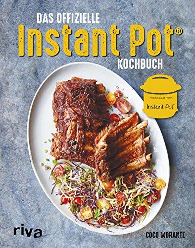 Das offizielle Instant-Pot®-Kochbuch (German Edition)