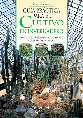 Guía práctica para el cultivo en invernadero (Spanish Edition)