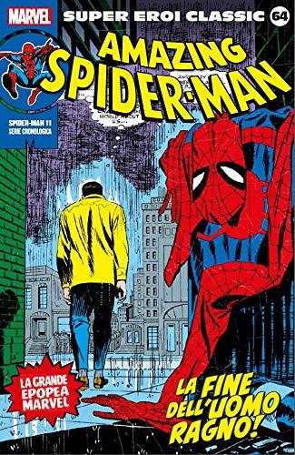Super Eroi Classic 64 - Spider-Man 11: la fine dell`Uomo Ragno!