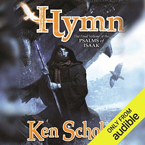 Hymn     The Psalms of Isaak, Book 5              Autor:                                                                                                                                 Ken Scholes                               Sprecher:                                                                                                                                 Scott Brick,                                                                                        Stefan Rudnicki,                                                                                        Gabrielle De Cuir,                   und andere                 Spieldauer: 19 Std. und 53 Min.     1 Bewertung     Gesamt 4,0