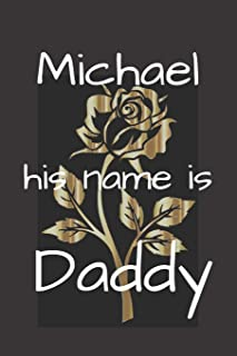 Michael his name is Daddy