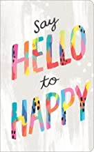 Say hello to happy (Write Now Journal) (Write Now Journals)