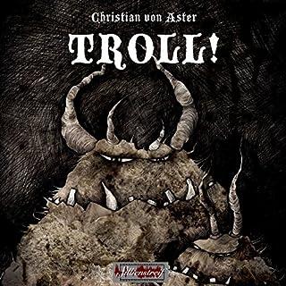 TROLL!                   Autor:                                                                                                                                 Christian von Aster                               Sprecher:                                                                                                                                 Christian von Aster                      Spieldauer: 1 Std. und 51 Min.     12 Bewertungen     Gesamt 4,8
