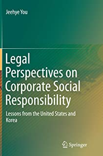 Legal Perspectives on Corporate Social Responsibility: Lessons from the United States and Korea