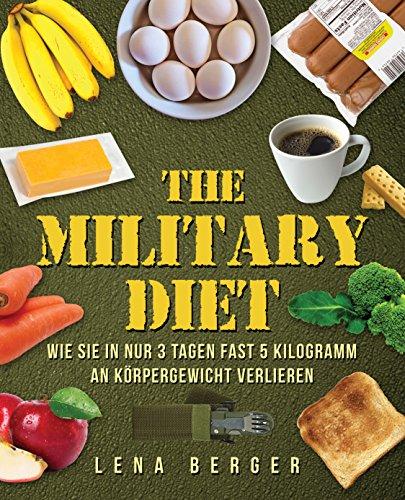 Military Diet: Der neueste Trend für schnellen Abnehmerfolg - Wie Sie in nur 3 Tagen fast 5 Kilogramm an Körpergewicht verlieren