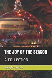 THE JOY OF THE SEASON: A COLLECTION