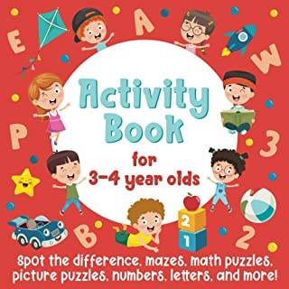 Activity Book For 3-4 Year Olds: Spot The Difference, Mazes, Math Puzzles, Picture Puzzles, Numbers, Letters, and More!: (...
