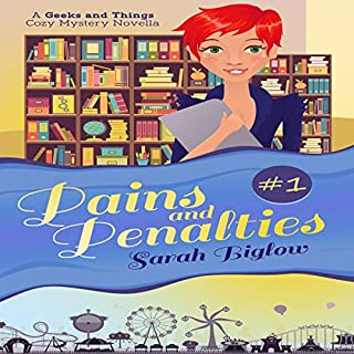 Pains and Penalties     Geeks and Things Cozy Mysteries, Novella 1              By:                                                                                                                                 Sarah Biglow                               Narrated by:                                                                                                                                 Barbara Nevins Taylor                      Length: 2 hrs and 12 mins     1 rating     Overall 5.0