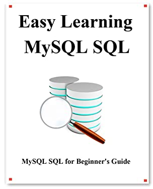 Easy Learning MySQL SQL: SQL for Beginner's Guide