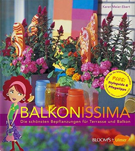 Balkonissima: Die schönsten Bepflanzungen für Terrasse und Balkon