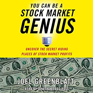 You Can Be a Stock Market Genius                   Written by:                                                                                                                                 Joel Greenblatt                               Narrated by:                                                                                                                                 Jonathan Todd Ross                      Length: 7 hrs and 1 min     4 ratings     Overall 3.3