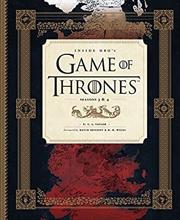 Inside HBOs Game of Thrones: Seasons 3 & 4 by C.A. Taylor(2014-11-11)