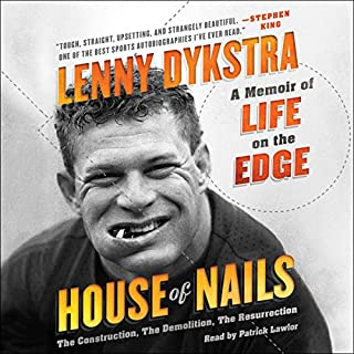 House of Nails     A Memoir of Life on the Edge              Auteur(s):                                                                                                                                 Lenny Dykstra                               Narrateur(s):                                                                                                                                 Patrick Lawlor                      Durée: 8 h et 31 min     2 évaluations     Au global 3,5