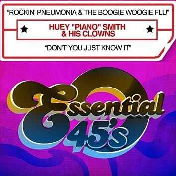 Rockin' Pneumonia & The Boogie Woogie Flu / Don't You Just Know It - Single