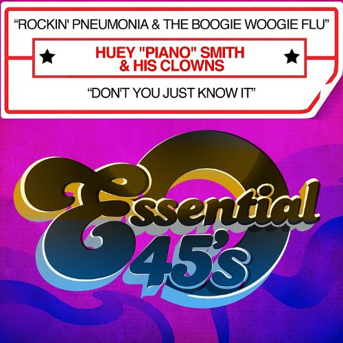 Rockin' Pneumonia & The Boogie Woogie Flu / Don't You Just Know It - Single