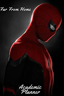 Spider-Man Far from Home: 2019-2020 Academic Weekly Planner: August 1, 2019 to July 31, 2020: Superhero themed Day by Day Organizer & Diary for Marvel Comics & Adventure Fans