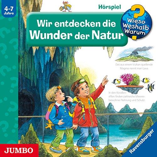 Wir entdecken die Wunder der Natur (Wieso? Weshalb? Warum?) Titelbild