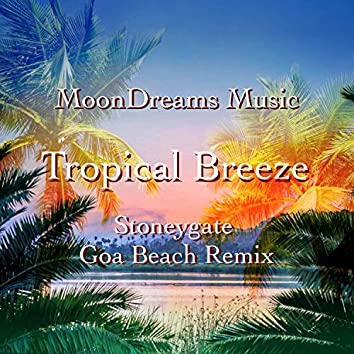 Tropical Breeze (Stoneygate Goa Beach Remix)