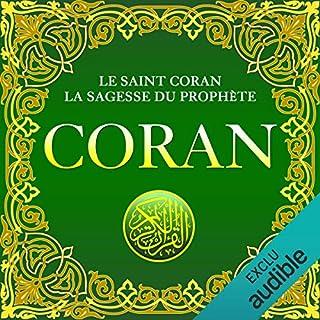 Coran     Le Saint Coran. La sagesse du Prophète              De :                                                                                                                                 Allah                               Lu par :                                                                                                                                 Maxime Metzger                      Durée : 52 h et 57 min     4 notations     Global 2,0