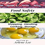 Food Safety Tips: Shopping - Handling - Cooking - Storing: Kitchen...