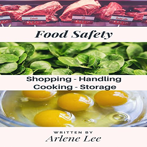 Food Safety Tips: Shopping - Handling - Cooking - Storing  By  cover art