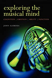 Exploring the Musical Mind: Cognition, emotion, ability, function