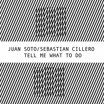 Tell Me What to Do (feat. Sebastian Cillero)