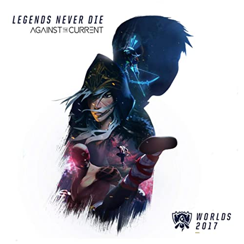 Legends Never Die de League of Legends and Against The ...