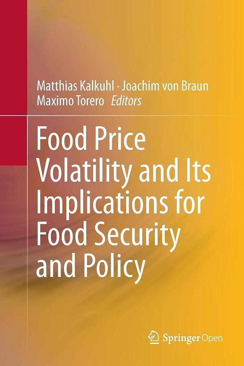 巨大作物雰囲気Food Price Volatility and Its Implications for Food Security and Policy