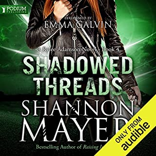 Shadowed Threads     Rylee Adamson, Book 4              By:                                                                                                                                 Shannon Mayer                               Narrated by:                                                                                                                                 Emma Galvin                      Length: 7 hrs and 11 mins     12 ratings     Overall 4.6