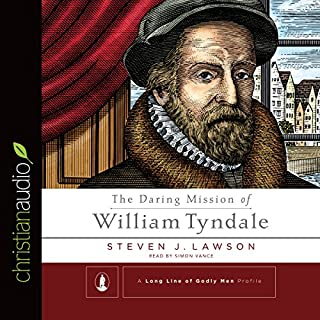 The Daring Mission of William Tyndale  cover art