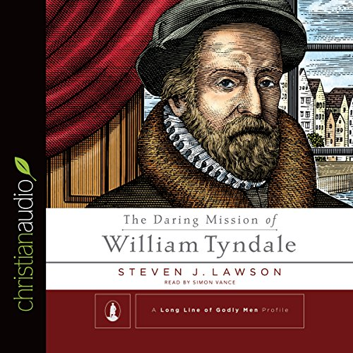 The Daring Mission of William Tyndale audiobook cover art
