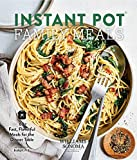 Instant Pot Family Meals: 60+ Fast, Flavorful Meal for the Dinner Table