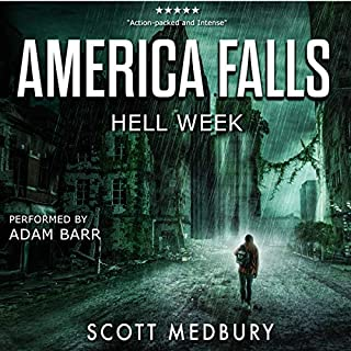 Hell Week     America Falls, Book 1              Written by:                                                                                                                                 Scott Medbury                               Narrated by:                                                                                                                                 Adam Barr                      Length: 5 hrs and 5 mins     Not rated yet     Overall 0.0