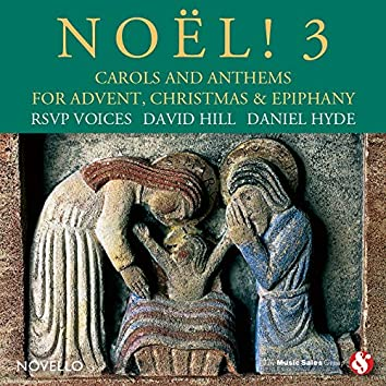 Noël! 3: Carols and Anthems for Advent, Christmas & Epiphany