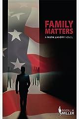 Family Matters: A Mark Landry Novel Kindle Edition