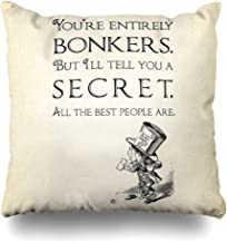 Ahawoso Throw Pillow Cover Square 16x16 Inches Alice in Wonderland Quote You Re Entirely Bonkers Mad Hatter Quote Decorative Pillow Case Home Decor Pillowcase