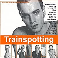 Trainspotting Original Soundtrack by Various Artists
