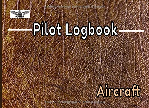 Pilot logbook aircraft: Logbook (EASA compliant) for professional, private or amateur pilots, (Plane, ULM, Helicopter, Glider...) Record all flight data