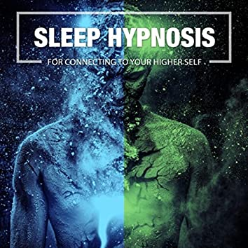 Sleep Hypnosis for Connecting to Your Higher Self
