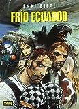 FRIO ECUADOR C (COL. BILAL 4) (ENKI BILAL)