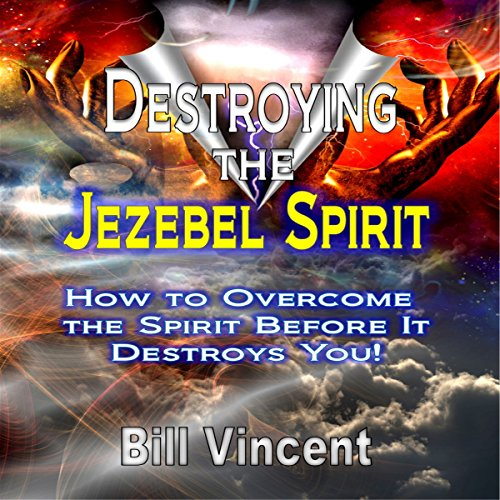 Destroying the Jezebel Spirit audiobook cover art