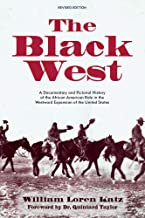The Black West: A Documentary and Pictorial History of the African American Role in the Westward Expansion of the United States