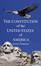 The Constitution of the United States of America & Declaration of Independence