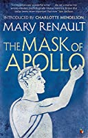The Mask of Apollo: A Virago Modern Classic (Virago Modern Classics)