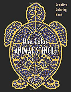 ANIMAL STENCILS One Color Creative Coloring Book (One Color Relaxation)
