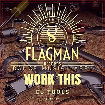 Work This Dj Tools